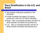 race stratification in the u s and brazil