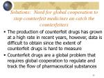 solutions need for global cooperation to stop counterfeit medicines an catch the counterfeiters