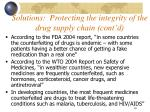 solutions protecting the integrity of the drug supply chain cont d30