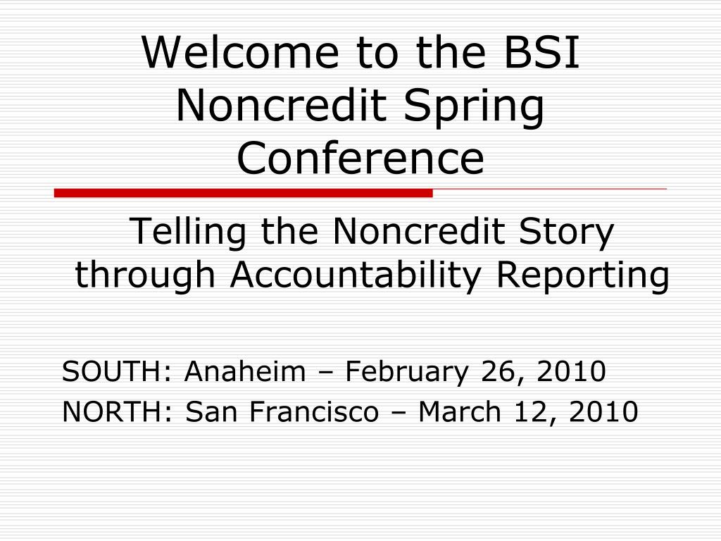 welcome to the bsi noncredit spring conference l.