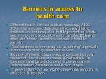 barriers in access to health care9