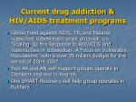 current drug addiction hiv aids treatment programs13