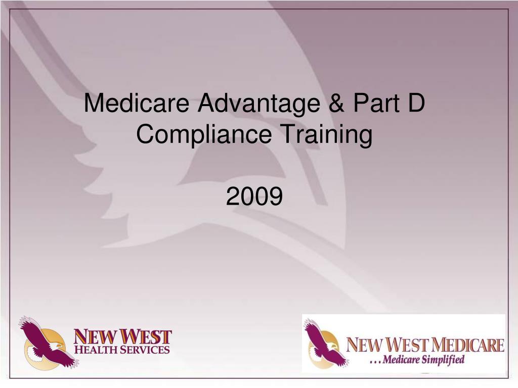 medicare advantage part d compliance training 2009 l.