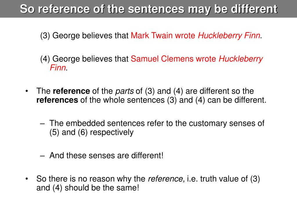 So reference of the sentences may be different