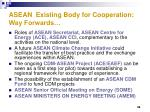 asean existing body for cooperation way forwards