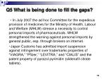 q5 what is being done to fill the gaps