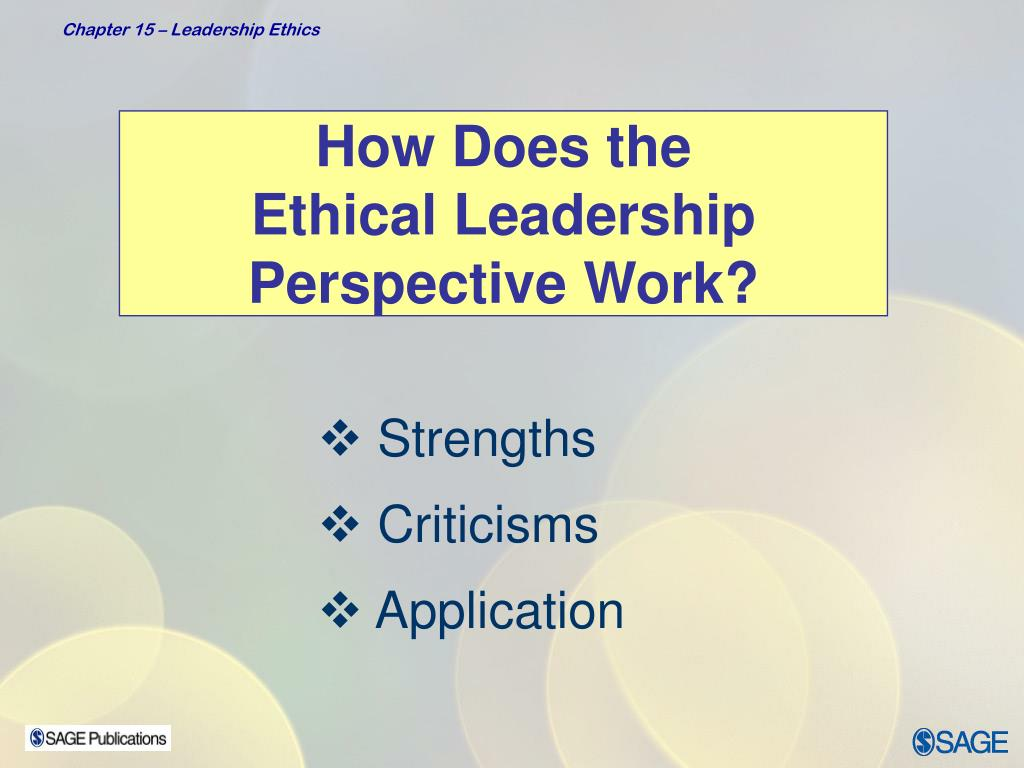 How Does the                      Ethical Leadership Perspective Work?
