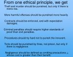 from one ethical principle we get