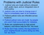 problems with judicial rules