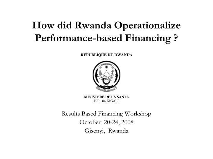 how did rwanda operationalize performance based financing n.