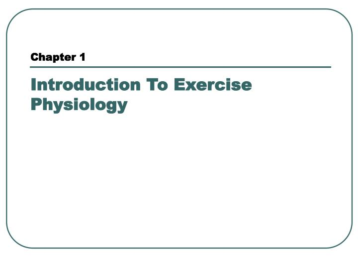 chapter 1 introduction to exercise physiology n.