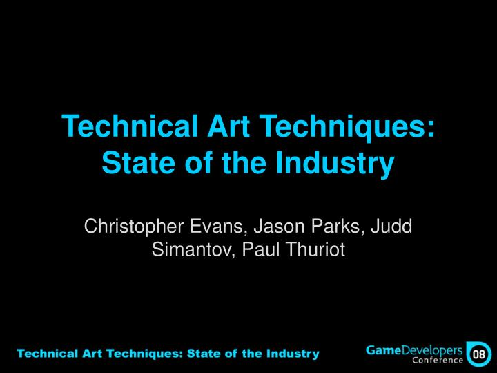 technical art techniques state of the industry n.