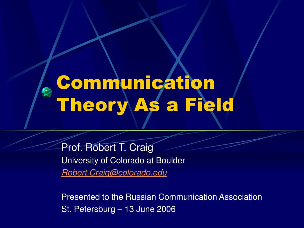 communication theory as a field l.