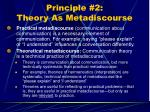 principle 2 theory as metadiscourse