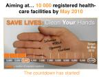 aiming at 10 000 registered health care facilities by may 2010