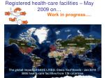 registered health care facilities may 2009 on
