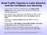 road traffic injuries in latin america and the caribbean are alarming