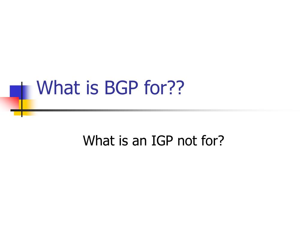 What is BGP for??