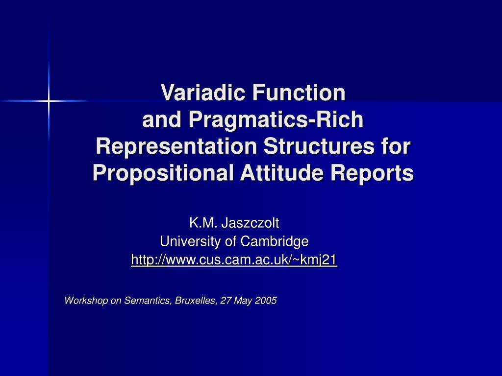 variadic function and pragmatics rich representation structures for propositional attitude reports l.