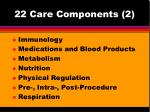 22 care components 2