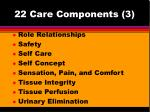 22 care components 3