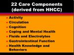 22 care components derived from hhcc