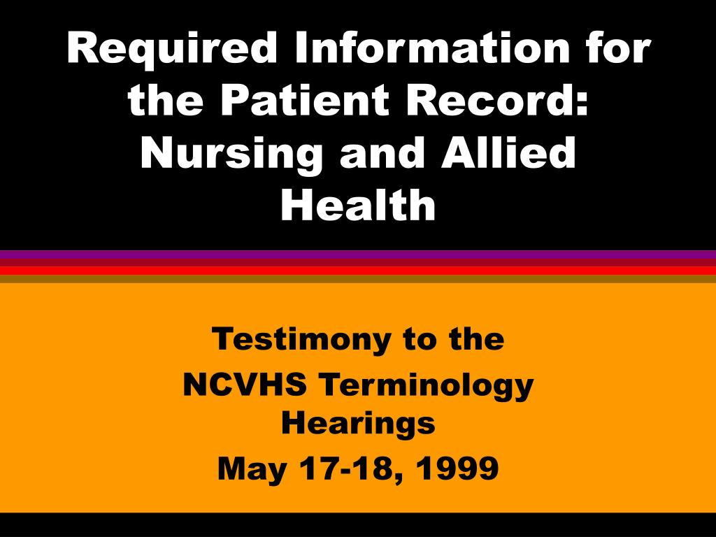 required information for the patient record nursing and allied health l.
