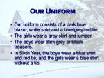 our uniform