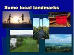 some local landmarks
