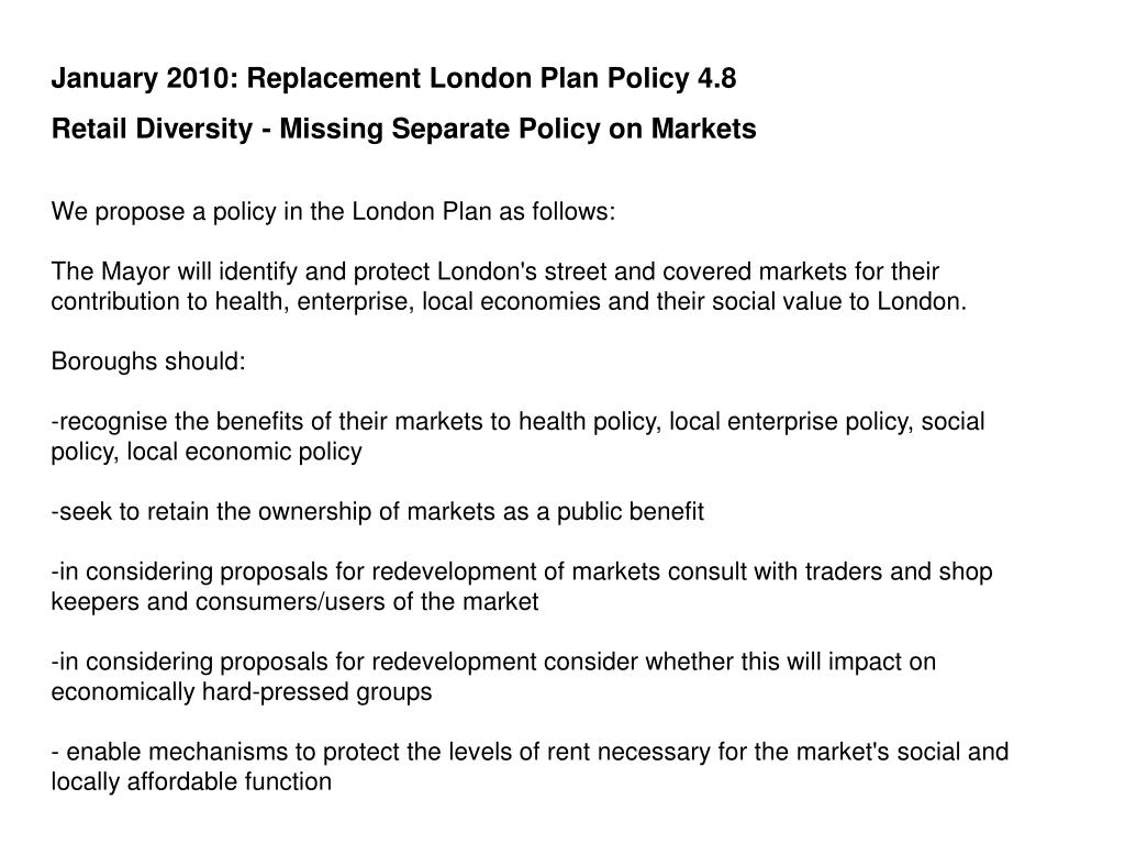 January 2010: Replacement London Plan Policy 4.8