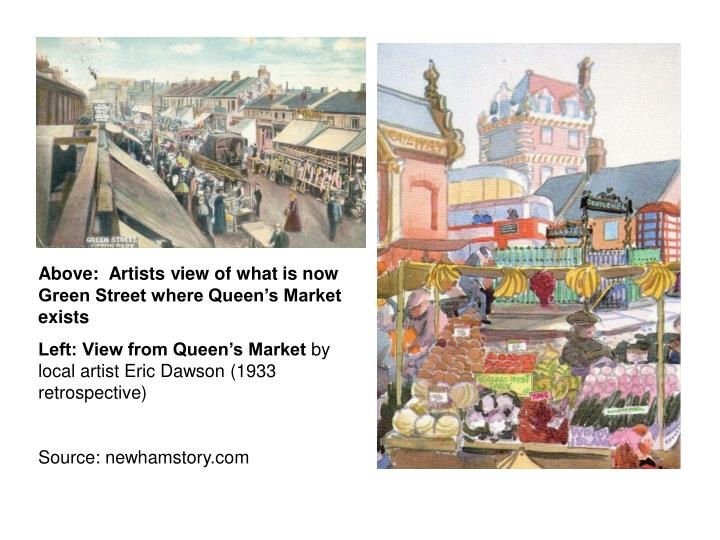 Above:  Artists view of what is now Green Street where Queen's Market exists