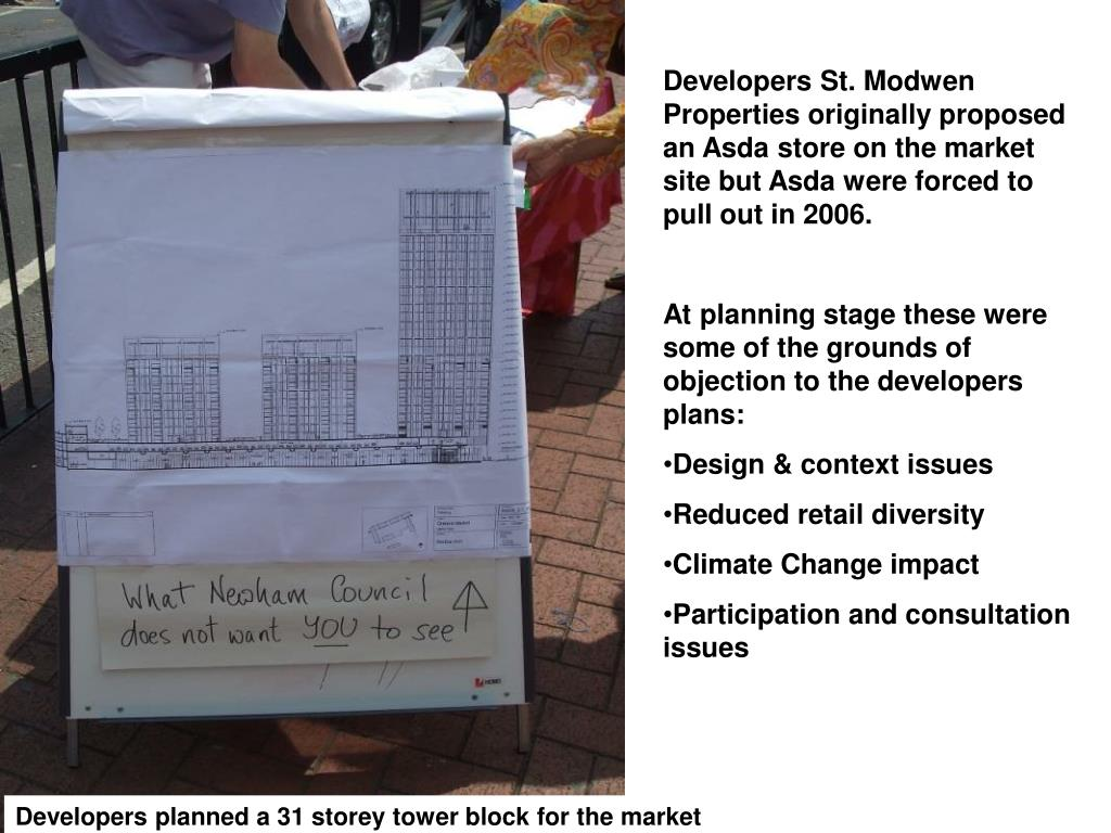 Developers St. Modwen Properties originally proposed an Asda store on the market site but Asda were forced to pull out in 2006.