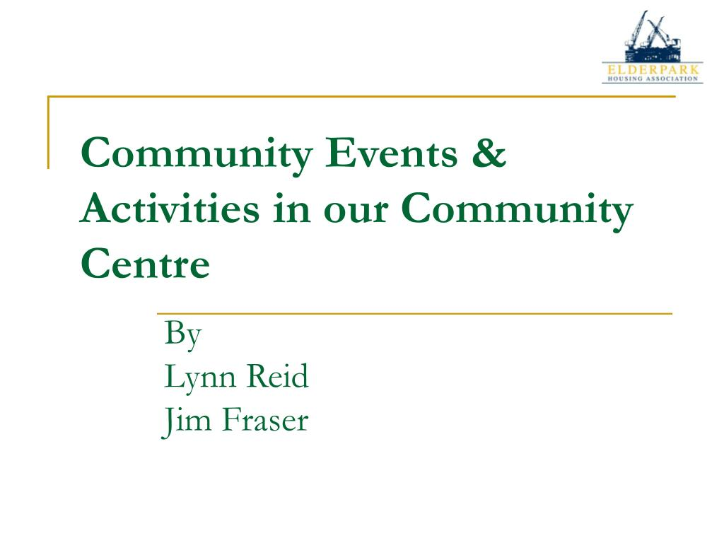 community events activities in our community centre l.
