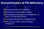 c haracteristics of ps deficiency