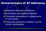 characteristics of at deficiency
