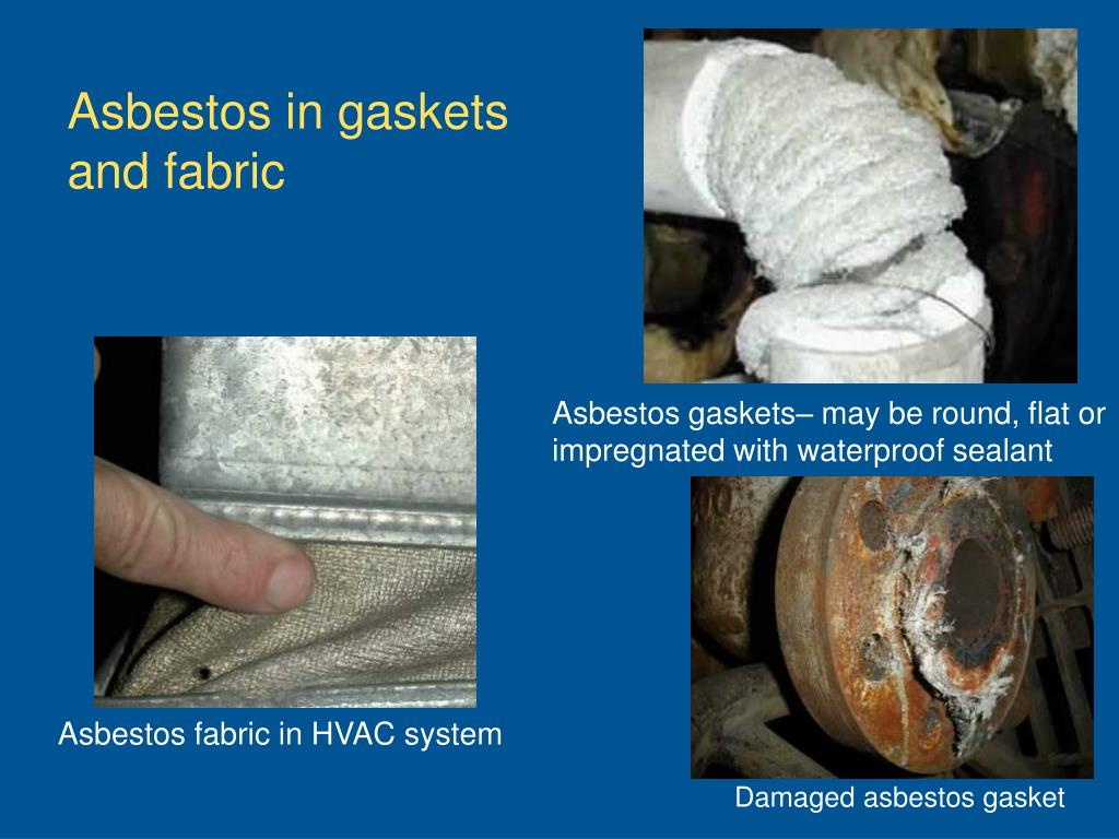 Asbestos in gaskets and fabric