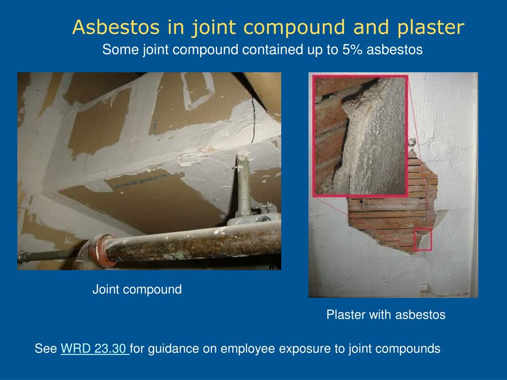 Some joint compound contained up to 5% asbestos