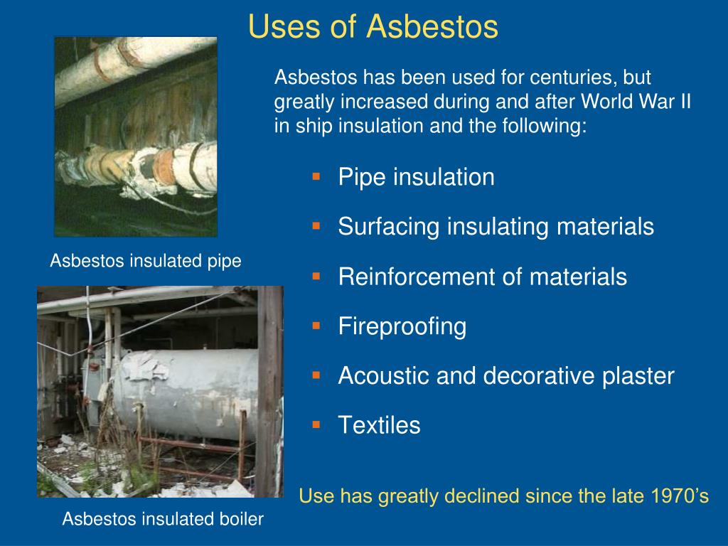 Asbestos has been used for centuries, but greatly increased during and after World War II in ship insulation and the following: