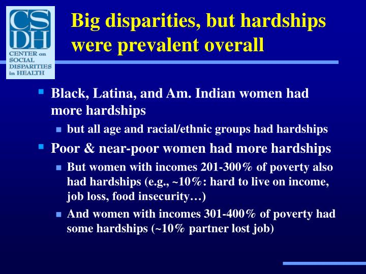 Big disparities, but hardships were prevalent overall
