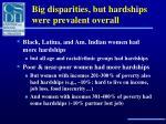 big disparities but hardships were prevalent overall