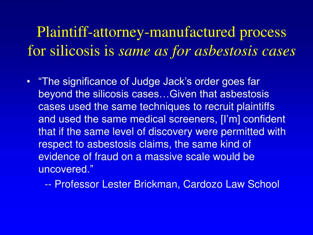 Plaintiff-attorney-manufactured process for silicosis is
