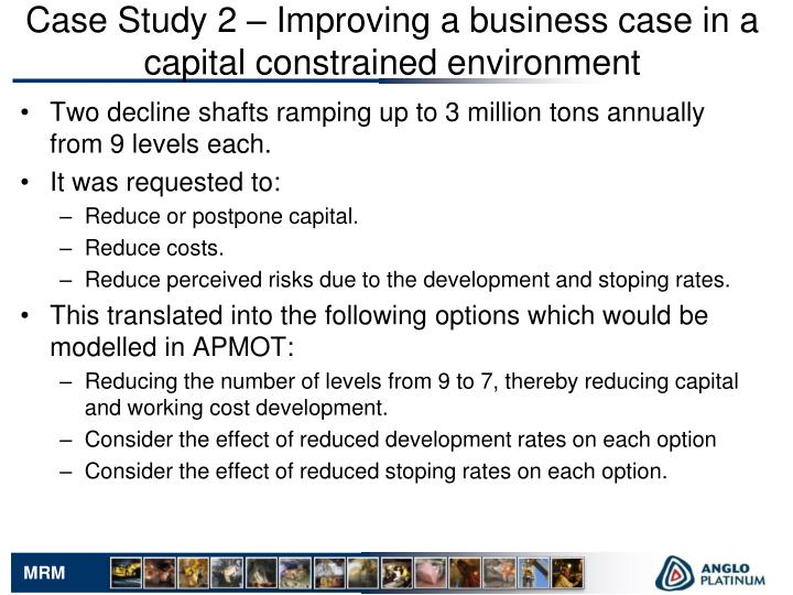 Case Study 2 – Improving a business case in a capital constrained environment