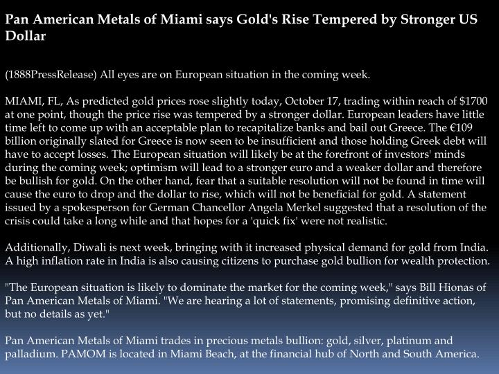 Pan American Metals of Miami says Gold's Rise Tempered by Stronger US Dollar
