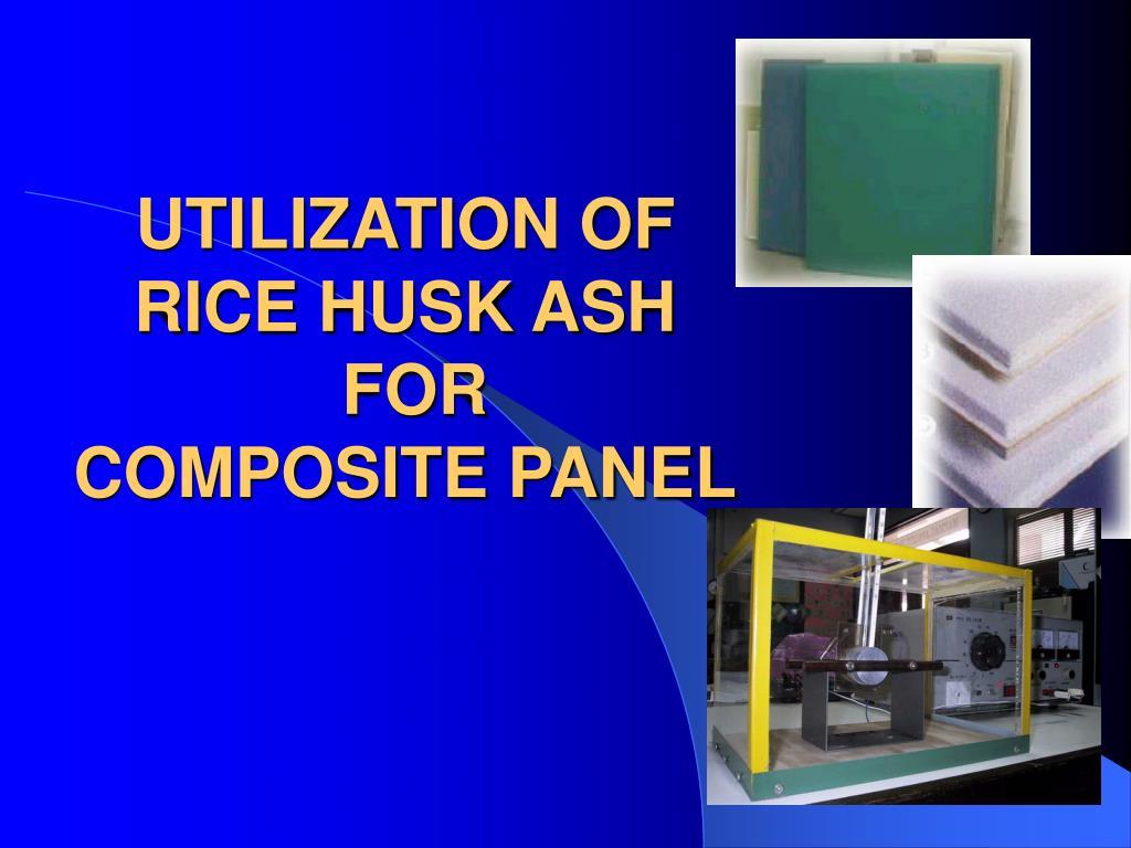utilization of rice husk ash for composite panel l.