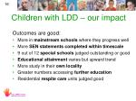 children with ldd our impact