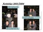 activities 2003 2004