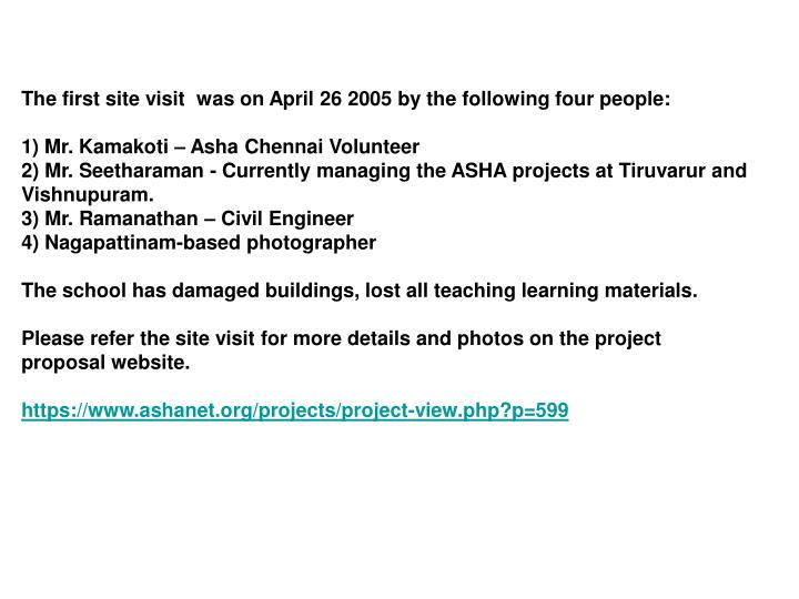 The first site visit  was on April 26 2005 by the following four people: