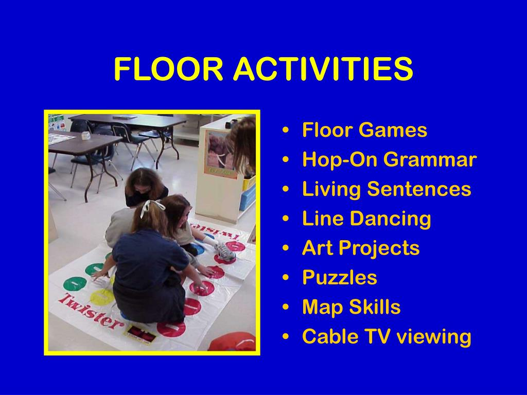 FLOOR ACTIVITIES