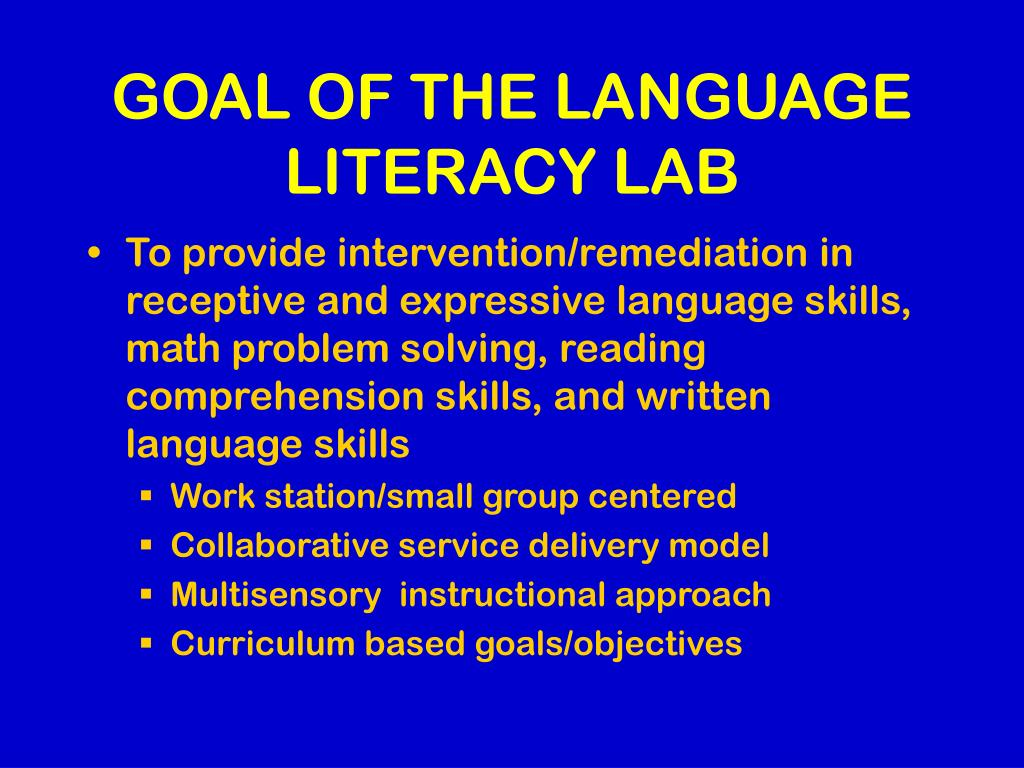 GOAL OF THE LANGUAGE LITERACY LAB