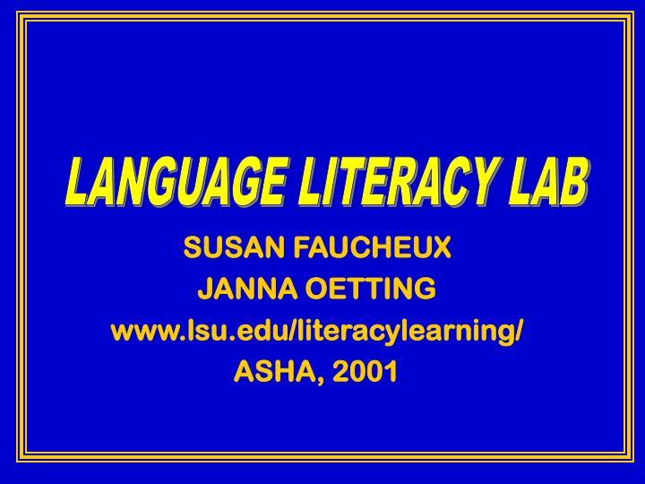 Susan faucheux janna oetting www lsu edu literacylearning asha 2001
